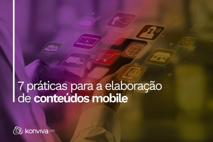 7 melhores práticas para elaboração de conteúdos mobile