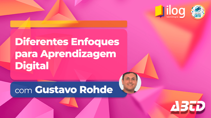 ABTD | Aprendizagem digital com Gustavo Rohde