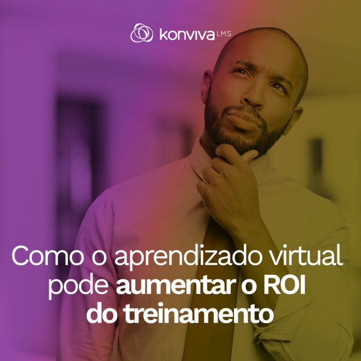 Como o aprendizado virtual pode aumentar o ROI do treinamento