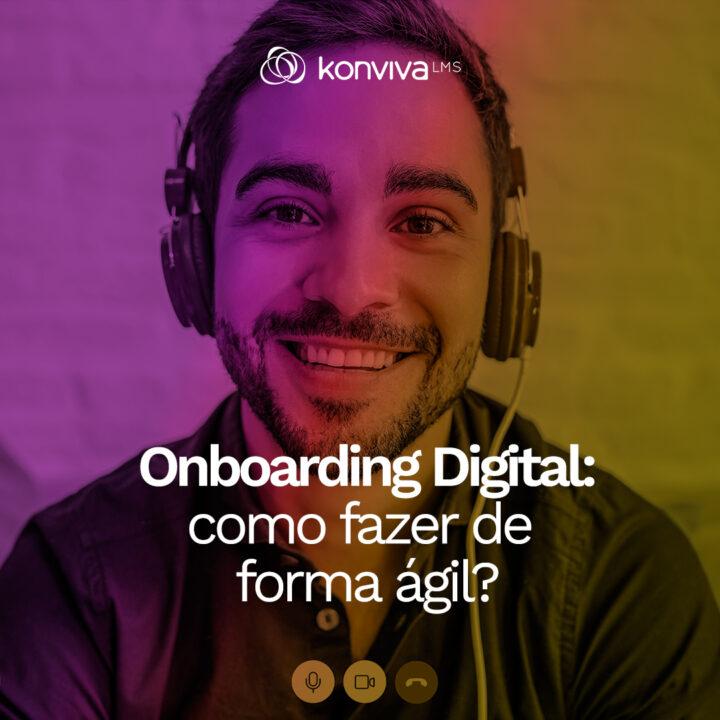 Onboarding digital: como fazer de forma ágil?